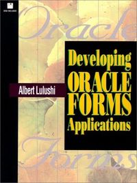Developing oracle forms a