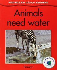 Animals need water primary 1 science readers