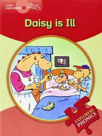 Daisy is ill  explorers phonics young explorers le