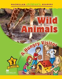 Wild animals / a hungry visitor  childrens readers
