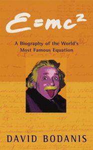 E = mc a biografphy of the worlds most famous