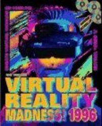 Virtual reality madness 1