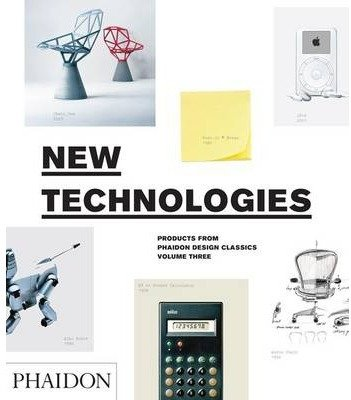New technologies products from phaidon design classics