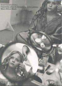 Mary ellen mark entre bambalinas cuarenta años fotografia