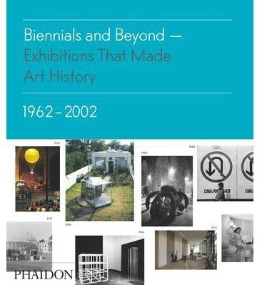 (ii) biennials and beyond, exhibitions that made art history