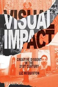 Visual impact creative dissent in the 21st century