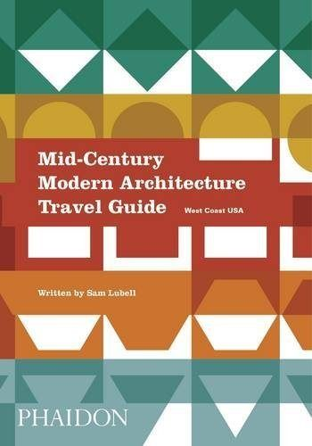 Mid century modern architecture travel guide