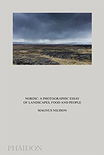 Nordic a photographic eassy of landscapdes food and people