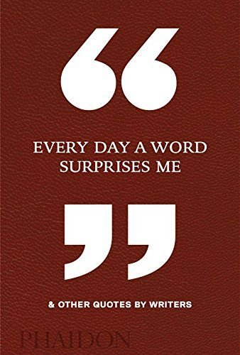 Every day a word surprises me & other quotes