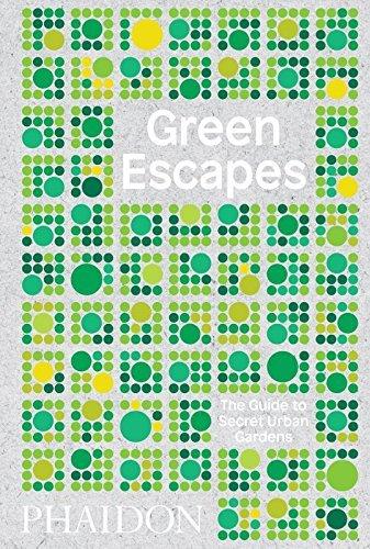 Green escapes the guide to secret urban gard