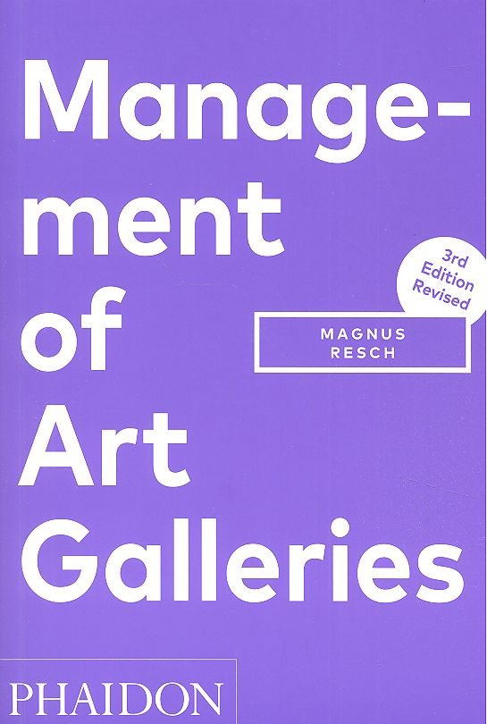Management of art galleries 3rd edition