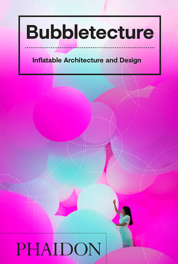 Bubbletecture inflatable architecture and desing