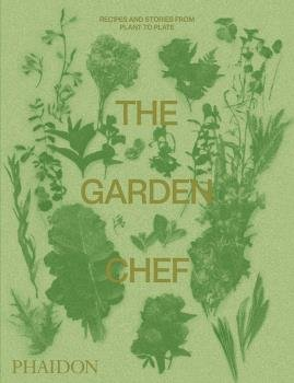 The garden chef- recipes and stories from pla