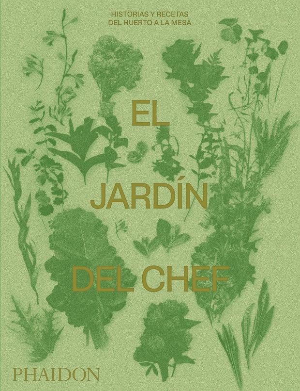 Jardin del chef historias y recetas del huerto a la mesa,el