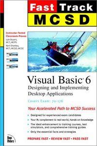 Mcsd fast track visual basic 6 desktop
