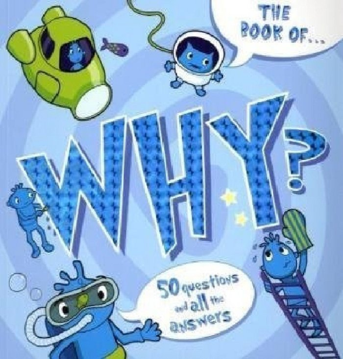 Why: 50 questions and all the answers