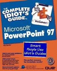 Complete idiot's guide powerpoint 97