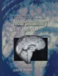 Neuroanatomy text and atlas 2ed