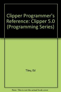 Clipper programmer's reference