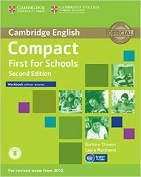 Compact first for schools second edition workbook without an