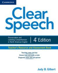 Clear speech teacher's resource and assessment book 4th edit