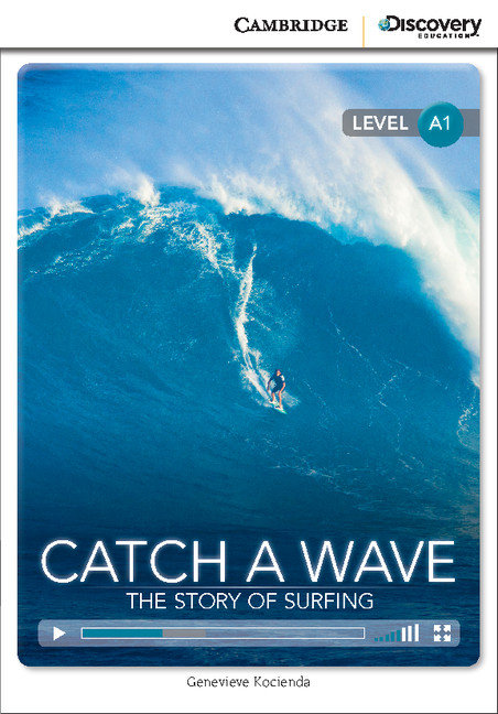 Catch a wave: the story of surfing beginning book with onlin