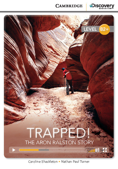 Trapped! the aron ralston story high intermediate book with