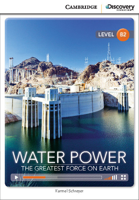 Water power: the greatest force on earth book with online ac