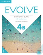 Evolve. student's book with practice extra. level 4b