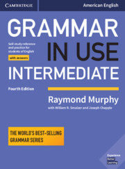 Grammar in use intermediate. student's book with answers