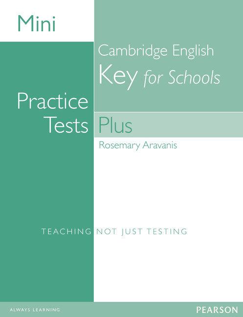 Mini practice tests plus:cambrid eng key school