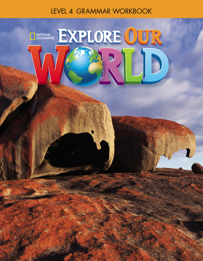 Explore our world 4 grammar workbook