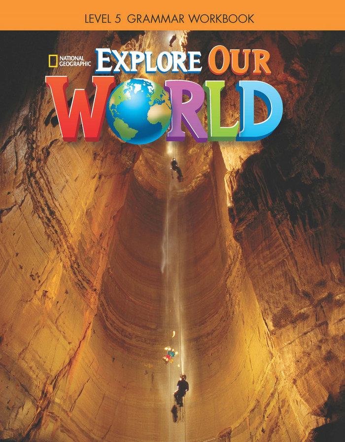 Explore our world 5 grammar workbook