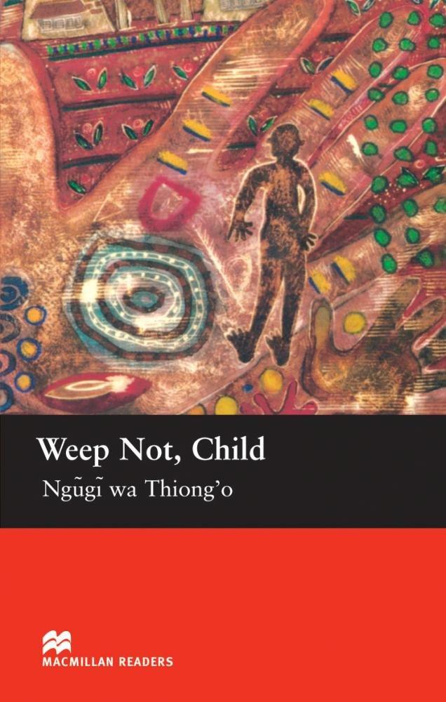 Weep not child mr (u)