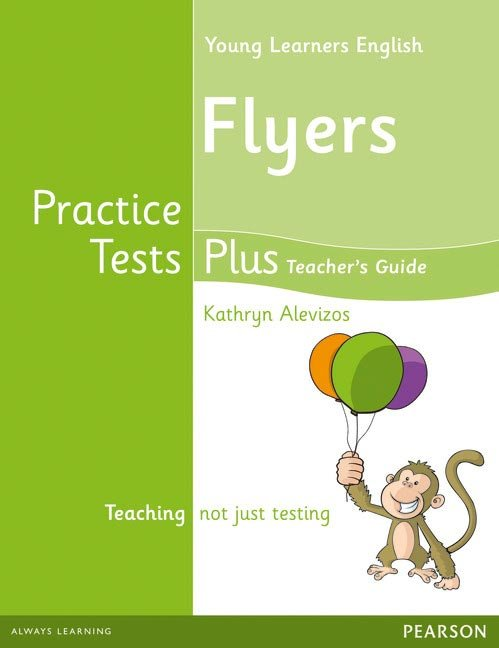 Young learners english flyers practice tests plus teacher's