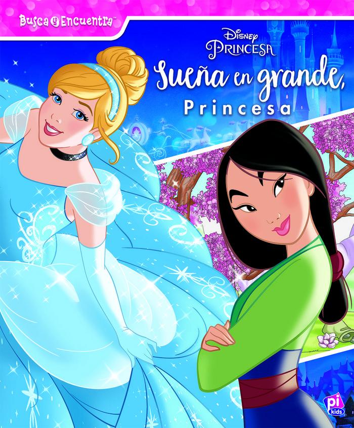 Sueña en grande princesa