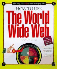 How to use world wide web