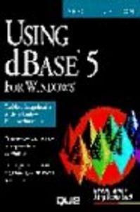 Using dbase 5 windows-especial ed.espe