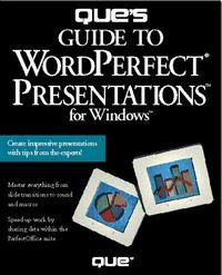 Que's guide wordperfect presentat.
