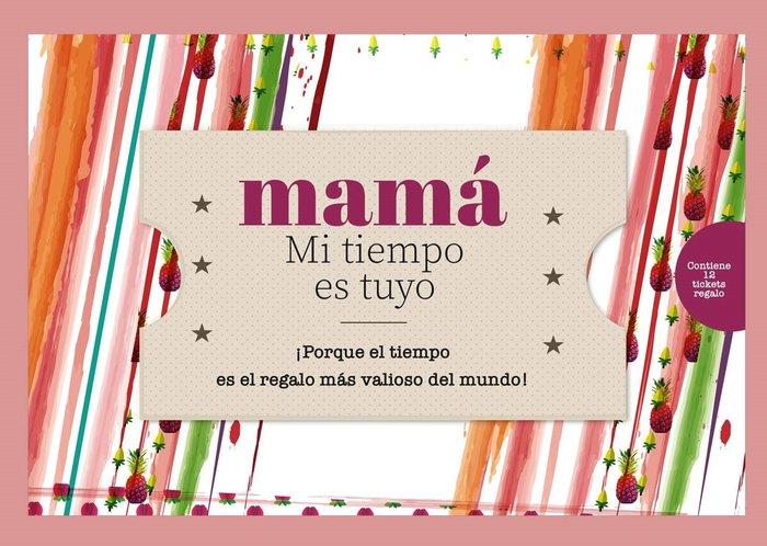 Mama mi tiempo es tuyo