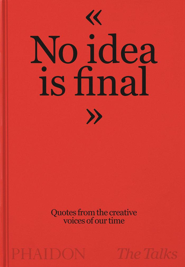 No idea is final