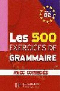 500 exercicies de grammaire b2+corrieges