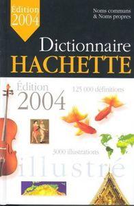 Dictionnaire hachette edit. 2004