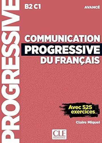 Communication progressive du francais - niveau avance b2-c1