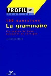 Grammaire 100 exercices,la ne