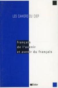 Francais de lavenit et avenir du francais