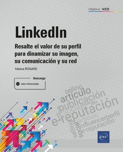 Linkedin resalte el valor de su perfil para dinamizar su im
