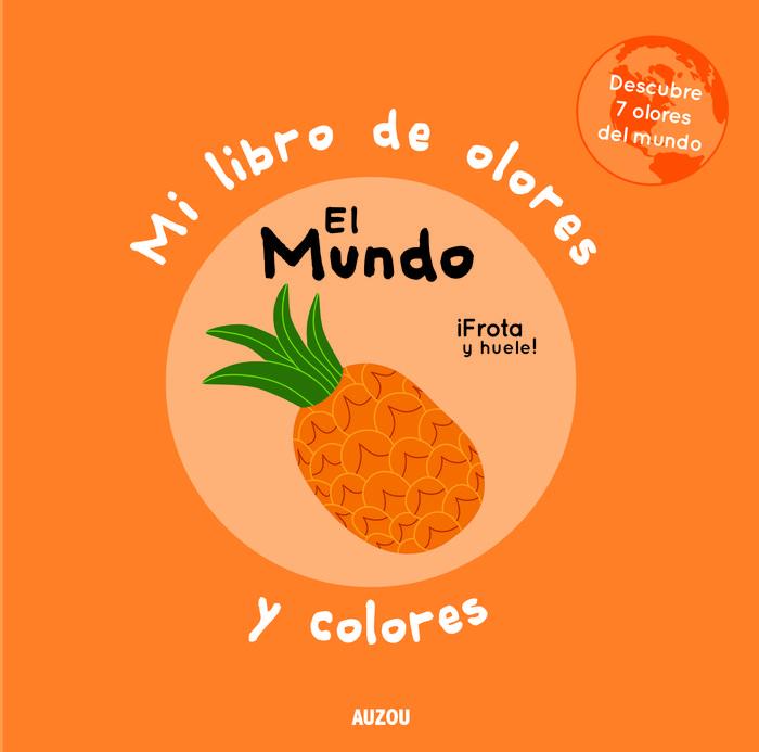 Mi libro de olores y colores el mundo