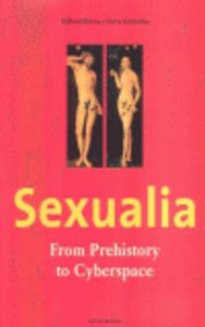 Sexualia - from prehistory to cyberspace