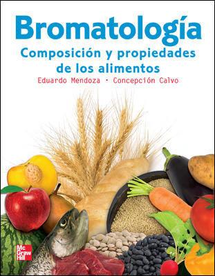 Bromatologia composicion y propiedades de los alimentos